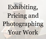 Exhibiting, pricing, and photographing your work